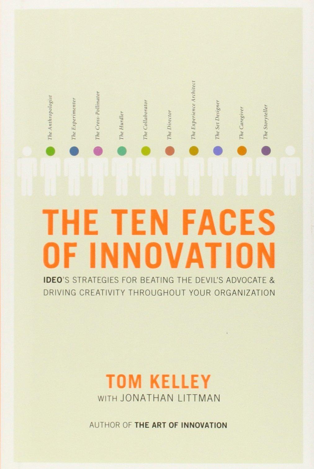 The ten faces of innovation tom kelley