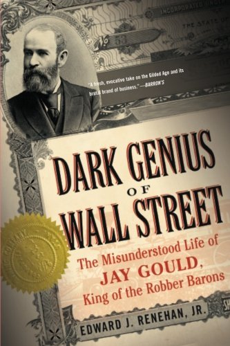 4-dark-genius-of-wall-street-the-misunderstood-life-of-jay-gould-king-of-the-robber-barons