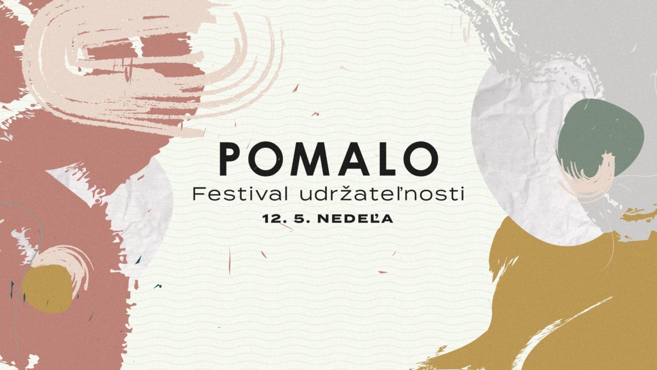d658b82987f07 Už v nedeľu čaká Bratislavu festival POMALO, ktorý bude hovoriť o  udržateľnosti