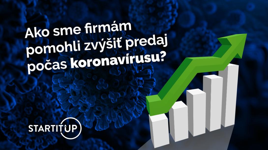 Ako sme aj počas koronavírusu firmám naštartovali predaje? Dosahujeme najlepšie čísla v našej histórii
